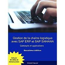 Gestion de la chaîne logistique avec SAP ERP et SAP S/4HANA (Deuxième édition): Concepts et applications (French Edition)