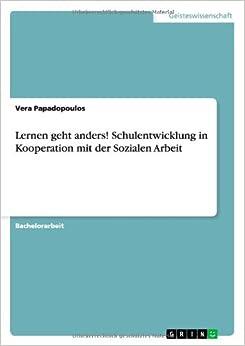 Lernen geht anders! Schulentwicklung in Kooperation mit der Sozialen Arbeit (German Edition)