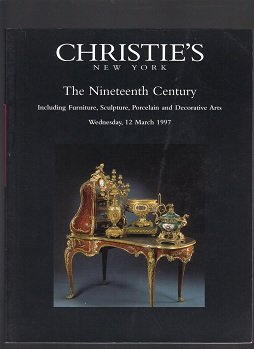 Christie's Auction Catalog New York the Nineteenth Century March 12 1997 Furniture Sculpture Porcelain Decorative Arts (Christies 19th Century Furniture)
