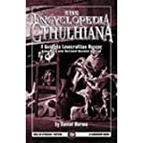 Encyclopedia Cthulhiana: A Guide to Lovecraftian Horror (Call of Cthulhu Fiction)