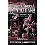 Encyclopedia Cthulhiana: A Guide to L...