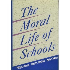 The Moral Life of Schools (Jossey Bass Education Series)