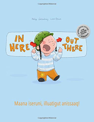 In here, out there! Maana iseruni, illuatigut anissaaq!: Children's Picture Book English-Greenlandic (Bilingual Edition/Dual Language) PDF