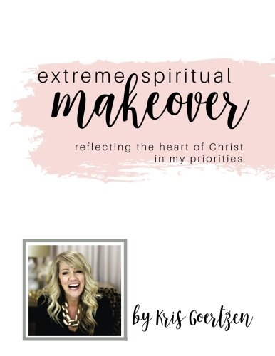 Extreme Spiritual Makeover: Reflecting the Heart of Christ in My Priorities