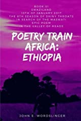 Poetry Train Africa: Ethiopia 6: Swaziland (The 6th Season of Shiny Throats) Paperback