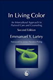 In Living Color: An Intercultural Approach to Pastoral Care and Counseling Second Edition (Practical Theology)