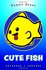 Cute Fish Notebook Journal by Kawaii Ocean Paperback