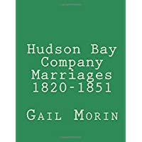 Hudson Bay Company Marriages 1820-1851