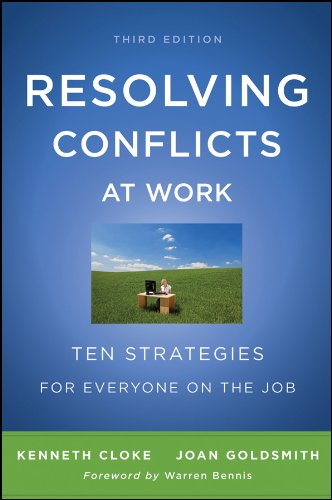 Resolving Conflicts at Work: Ten Strategies for Everyone on the Job