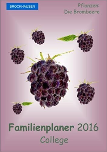 Book BROCKHAUSEN - Familienplaner 2016 - College: Pflanzen - Die Brombeere: Volume 8