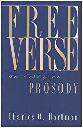 Free Verse: An Essay on Prosody (Writings from an Unbound Europe)