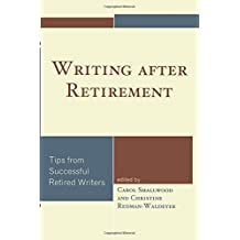 Writing after Retirement: Tips from Successful Retired Writers