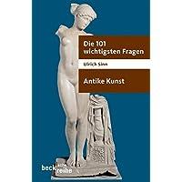 Die 101 wichtigsten Fragen - Antike Kunst