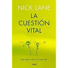 La cuestión vital: ¿Por qué la vida es como es? (Spanish Edition)