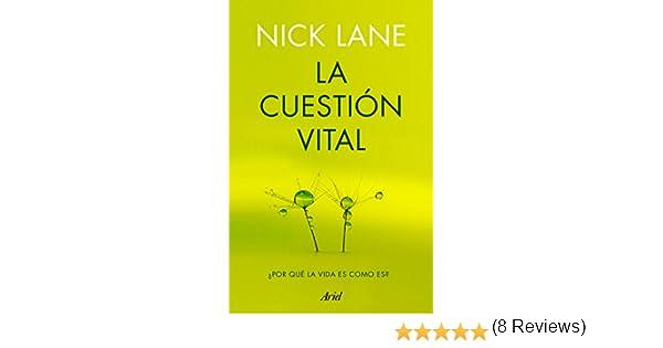 La cuestión vital: ¿Por qué la vida es como es? eBook: Nick Lane, Joandomènec Ros: Amazon.es: Tienda Kindle