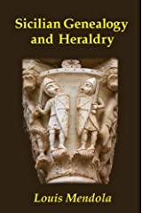 Sicilian Genealogy and Heraldry by Louis Mendola (2014-11-10) Paperback