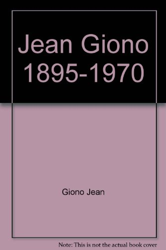 Giono 1895 1970 [Pdf/ePub] eBook