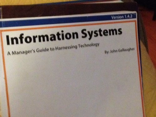 Information Systems, A Manager's Guide to Harnessing Technology Version 1.4.2