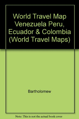 World Travel Map Venezuela Peru, Ecuador & Colombia (World Travel Maps)...