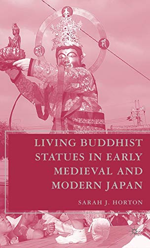 (Living Buddhist Statues in Early Medieval and Modern Japan )