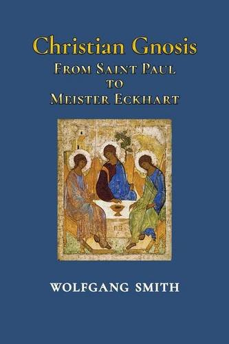 Read Online Christian Gnosis: From Saint Paul to Meister Eckhart pdf epub
