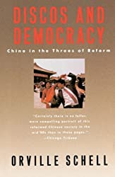 {DISCOS AND DEMOCRACY: CHINA IN THE THROES OF REFORM } BY SCHELL, ORVILLE ( AUTHOR ) JUN - 19 - 1989[ PAPERBACK ]