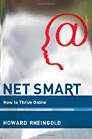 Net Smart: How to Thrive Online Front Cover