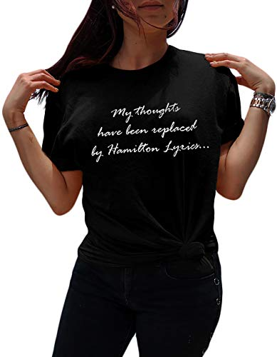 LeRage My Thoughts Have Been Replaced by Hamilton Lyrics Shirt Unisex Black X-Large -