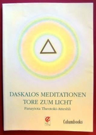 Daskalos Meditationen. Tore zum Licht. Übungen und Meditationen