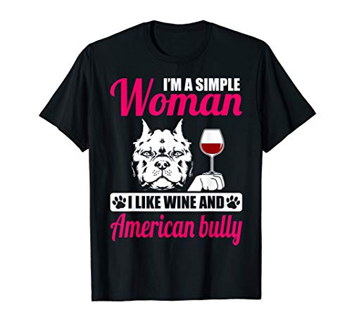 I'm A Simple Woman I Like Wine And American Bully T-Shirt