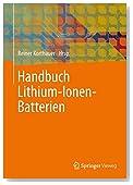 Handbuch Lithium-Ionen-Batterien (German Edition)