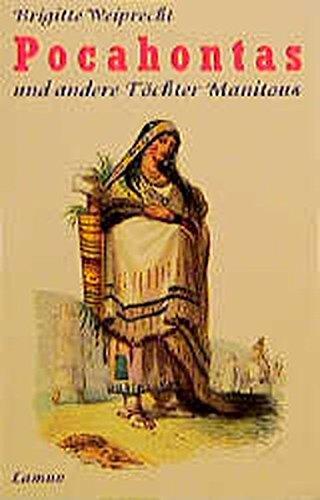 Pocahontas und andere Töchter Manitous (Lamuv Taschenbücher, Band 218)