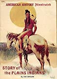img - for Story Of The Plains Indians (American History Illustrated, A Special Issue) book / textbook / text book