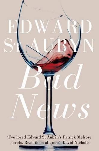 """""""Bad News (Melrose Novels 2)"""" av Edward St Aubyn"""
