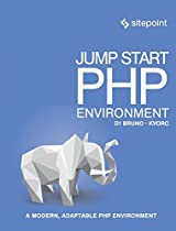 Jump Start PHP Environment: Master the World's Most Popular Language