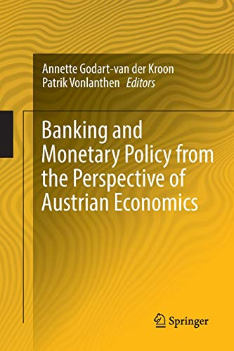 Banking and Monetary Policy from the Perspective of Austrian Economics por Godart-van der Kroon, Annette,Patrik Vonlanthen