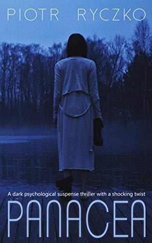 PANACEA: a dark psychological suspense thriller with a shocking twist