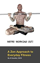 We're Working Out! A Zen Approach To Everyday Fitness (English Edition)