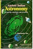 Ancient Indian Astronomy, S. Balachandra Rao, 8176461628