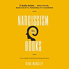 Narcissism Books: 2 Manuscripts: Narcissism, Narcissistic Personality Disorder Audiobook by Rina Mcnally Narrated by Rebecca Nance
