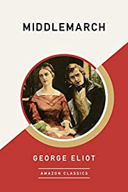 Middlemarch (AmazonClassics Edition)