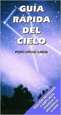 Guía rápida del cielo: Amazon.es: Pedro Arranz García: Libros