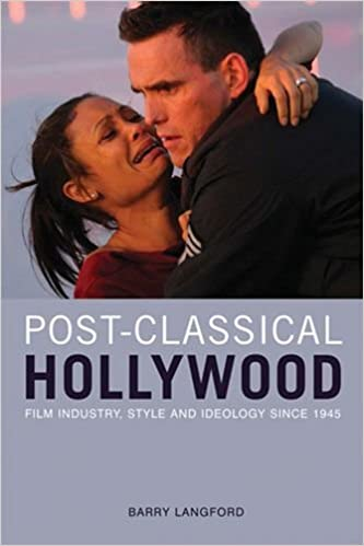 Post-classical Hollywood: Film Industry, Style and Ideology Since 1945