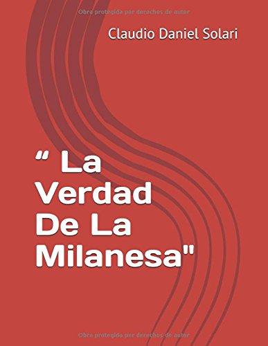 """ La Verdad De La Milanesa ""    Claudio Daniel  Solari. (Spanish Edition) [Claudio Daniel Solari] (Tapa Blanda)"