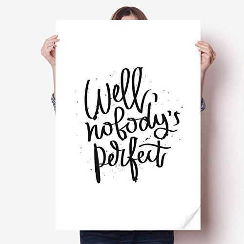Well Nobody's Perfect Quote Sticker Poster Decal 31x22