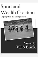 Sport and Wealth. Coping when the limelight fades Kindle Edition