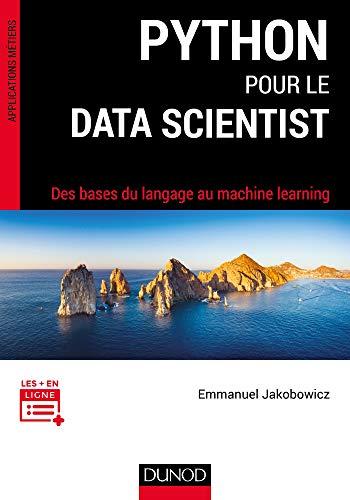 055be07706e2 Python pour le data scientist  Des bases du langage au machine learning  (Applications métiers