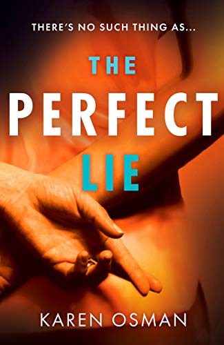 The Perfect Lie: the gripping new psychological thriller from the author of the bestselling The Good Mother by [Osman, Karen]