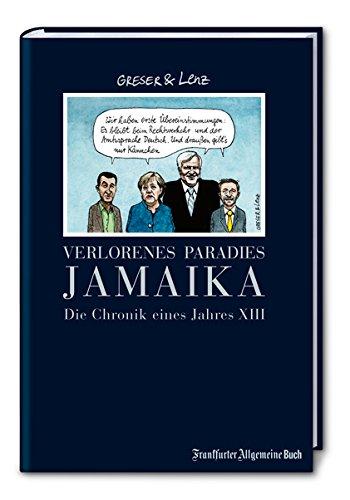 Verlorenes Paradies Jamaika: Die Chronik eines Jahres XIII (Greser & Lenz / Chronik eines Jahres)