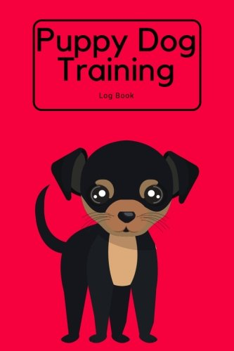 Download Puppy Dog Training Log Book: Great To Help To Train Your Pet & Keep A Record  Journal Logbook Template Sheets Note Pages  Obedience Instructor or Owner  100 Pages Red Cover (Pets) (Volume 2) PDF
